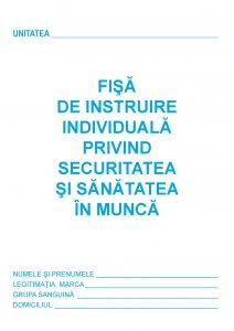 Fisa SSM - Fisa de instruire individuala privind Securitatea si Sanatatea in munca